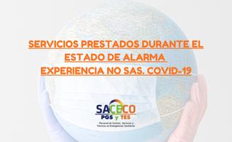 SERVICIOS PRESTADOS DURANTE EL ESTADO DE ALARMA  EXPERIENCIA NO SAS. COVID-19